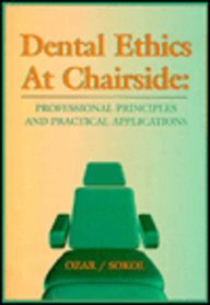 9780801674006: Dental Ethics at Chairside: Professional Principles and Practical Applications