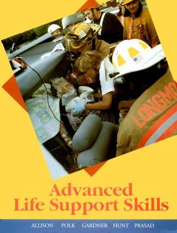 Advanced Life Support Skills, 1e: Dwight A. Polk,