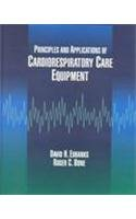 9780801674488: Principles and Applications of Cardiorespiratory Care Equipment