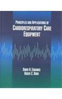 9780801674488: Principles and Applications of Cardiorespiratory Care Equipment