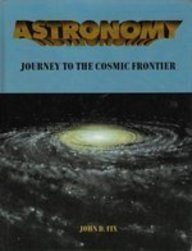 9780801674495: Astronomy: Journey to the Cosmic Frontier/Book and 3-D Glasses