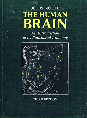 9780801674839: The Human Brain: An Introduction to Its Functional Anatomy
