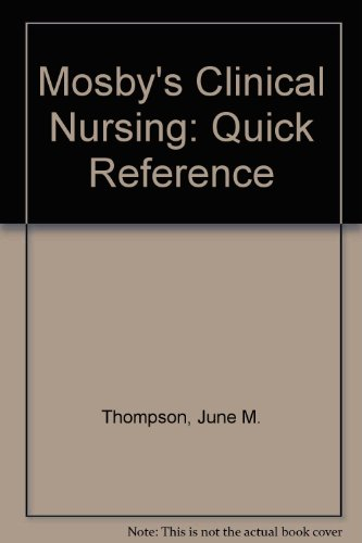 Quick Reference for Clinical Nursing Three: Thompson, June M.