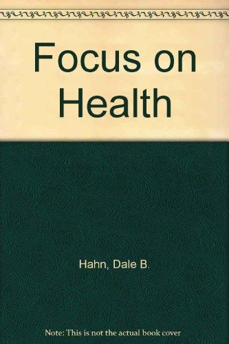 Focus on Health: Dale B. Hahn, Wayne A. Payne
