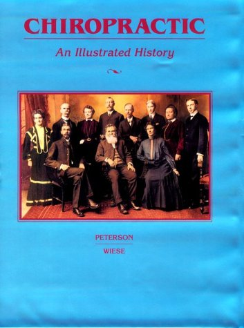 Chiropractic: An Illustrated History: Dennis Peterson