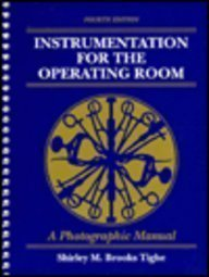 Instrumentation for the Operating Room: A Photographic: Shirley M. Brooks