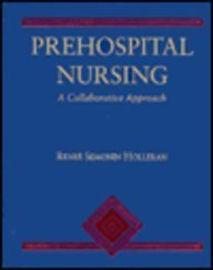 Prehospital Nursing: A Collaborative Approach: Holleran, Rene Semonin