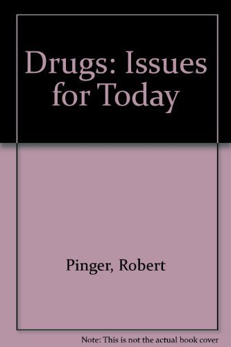 Drugs : Issues for Today: Robert Pinger; Wayne
