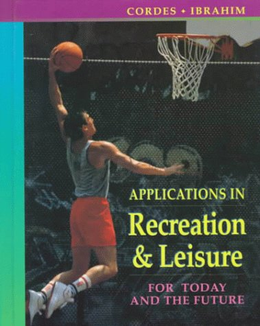 9780801679346: Applications in Recreation & Leisure: For Today and the Future