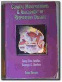 Clinical Manifestations & Assessment of Respiratory (0801679885) by Des Jardins, Terry; Burton, George G.