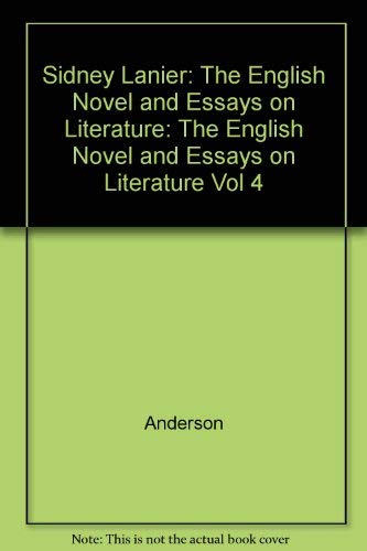 Sidney Lanier: The English Novel and Essays on Literature: Anderson