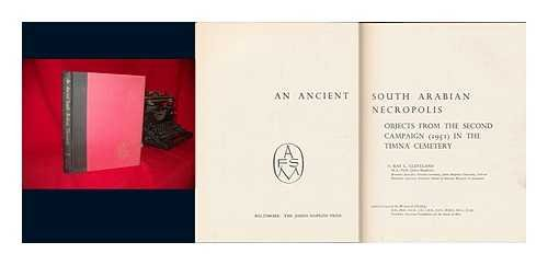 An Ancient South Arabian Necropolis: Objects from the Second Campaign (1951) in Teh Timna Cemetery:...