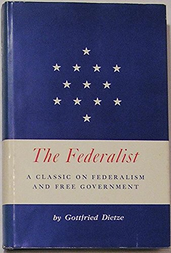 9780801801686: The Federalist: A Classic on Federalism and Free Government