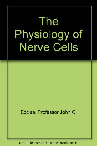 The Physiology of Nerve Cells