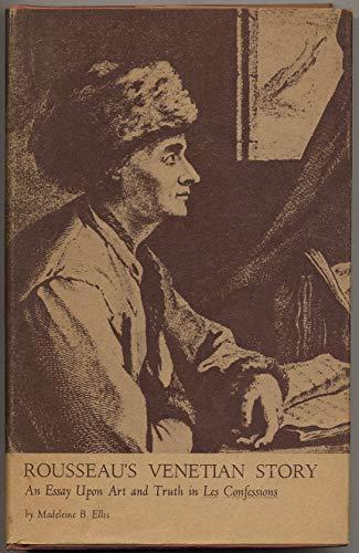 Rousseau's Venetian Story: An Essay Upon Art: Ellis, Madeleine B.
