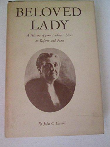 Beloved Lady: A History of Jane Addams': Farrell, Professor John