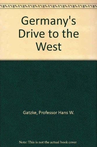 Germany's Drive to the West: Gatzke, Professor Hans W.