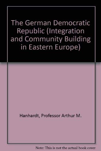 9780801802539: The German Democratic Republic (Integration and Community Building in Eastern Europe)