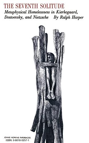9780801802577: The Seventh Solitude: Metaphysical Homelessness in Kierkegaard, Dostoevsky, and Nietzsche