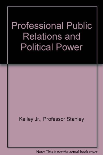Professional Public Relations and Political Power: Professor Stanley Kelley