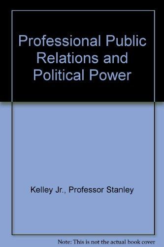 Professional Public Relations and Political Power: Kelley Jr., Professor