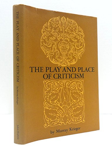 9780801803499: The Play and Place of Criticism