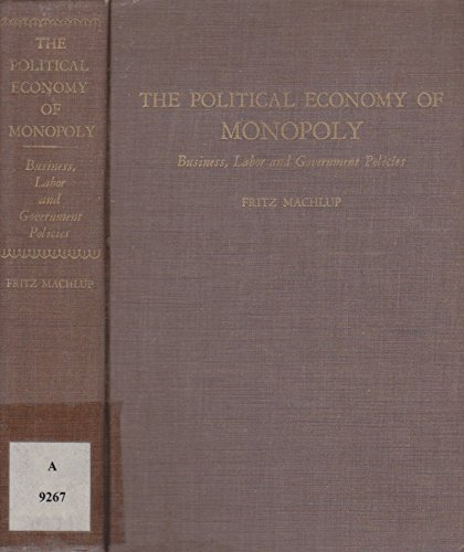 9780801804151: The Political Economy of Monopoly: Business, Labor, and Government Policies