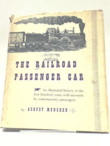 9780801804601: The Railroad Passenger Car: An Illustrated History of the First Hundred Years, with Accounts by Contemporary Passengers