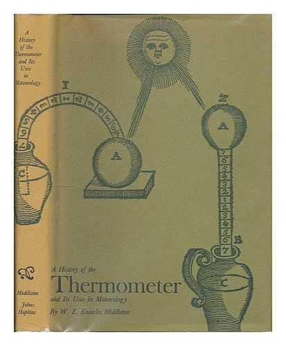 A History of the Thermometer and Its: Middleton, Professor W.