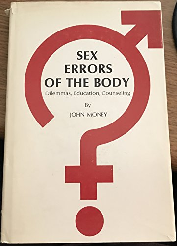 9780801804670: Sex Errors of the Body: Dilemmas, Education, Counseling