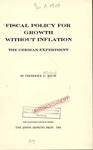 Fiscal Policy for Growth Without Inflation: The German Experiment: Reuss, Frederick G.