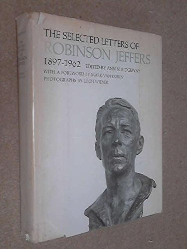 The Selected Letters of Robinson Jeffers 1897-1962 (9780801805561) by Robinson Jeffers