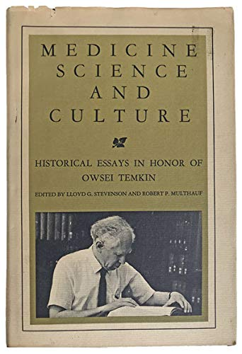 Medicine, Science, and Culture: Historical Essays in Honor of Owsei Temkin: The Johns Hopkins ...