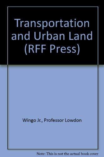 9780801806797: Transportation and Urban Land (RFF Press)