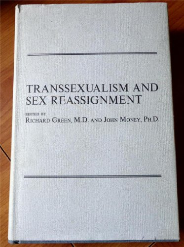 Transsexualism and Sex Reassignment.: GREEN, Richard and MONEY, John (editors).