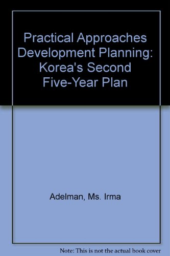 9780801810619: Practical Approaches Development Planning: Korea's Second Five-Year Plan