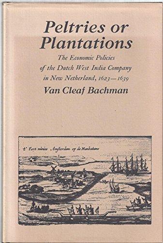 Peltries or Plantations: The Economic Policies of: Bachman, Professor Van