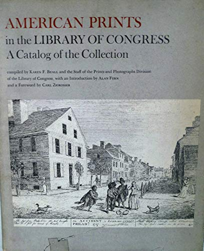American Prints in the Library of Congress: A Catalog of the Collection: Library of Congress;Beall,...