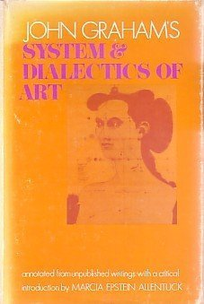 John Graham's System and Dialectics of Art.: Marcia Epstein Allentuck