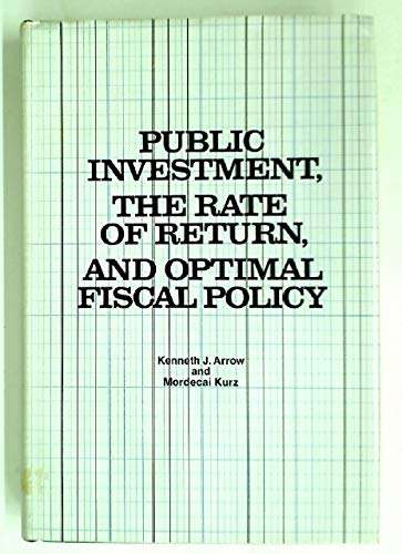 PUBLIC INVESTMENT, THE RATE OF RETURN, AND: Arrow, Kenneth J.,