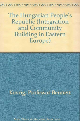 The Hungarian People's Republic (Ideas and Forms: Bennett Kovrig