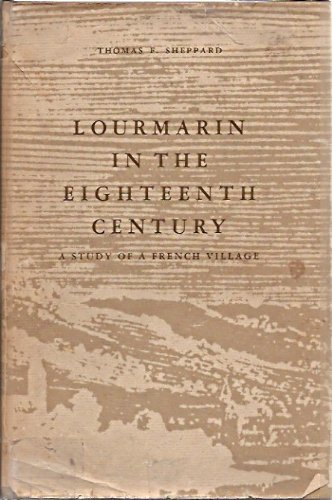 LOURMARIN IN THE EIGHTEENTH CENTURY: A Study of a French Village
