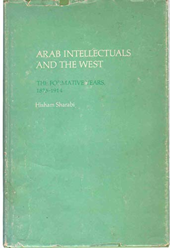 9780801811425: Arab Intellectuals and the West: The Formative Years, 1875-1914