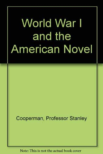 9780801811517: World War I and the American Novel.