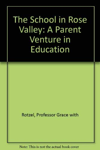 9780801811579: The School in Rose Valley: A Parent Venture in Education