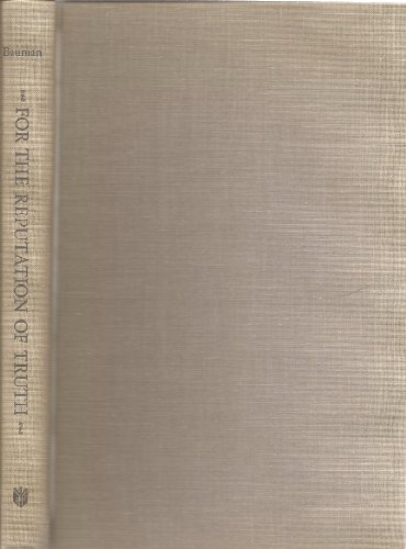 For the Reputation of Truth: Politics, Religion, and Conflict Among the Pennsylvania Quakers, 1750-...