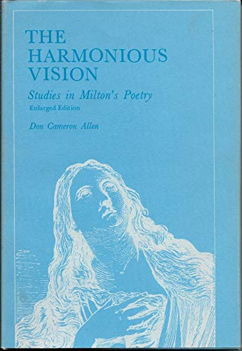 The Harmonious Vision Studies in Milton's Poetry: Allen, Don Cameron