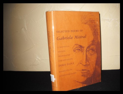 Selected Poems of Gabriela Mistral (Hispanic Foundation Ser.) -- Spanish and English text.: Mistral...