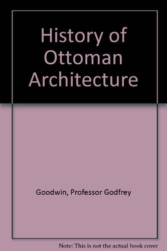 A history of Ottoman architecture. With 4 color plates and 521 illustrations, including 81 plans