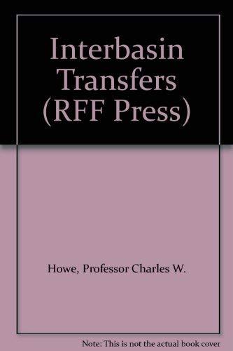 Interbasin Transfers (RFF Press): Howe, Professor Charles W.